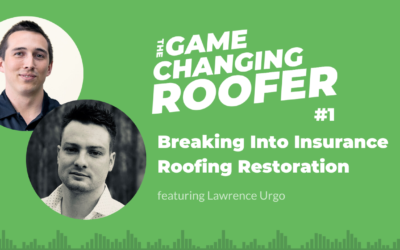 GCR #1: Breaking Into Insurance Roofing Restoration, with Lawrence Urgo