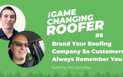 GCR #6: Branding Your Roofing Company So Customers Always Remember You, with Nick Bonadies