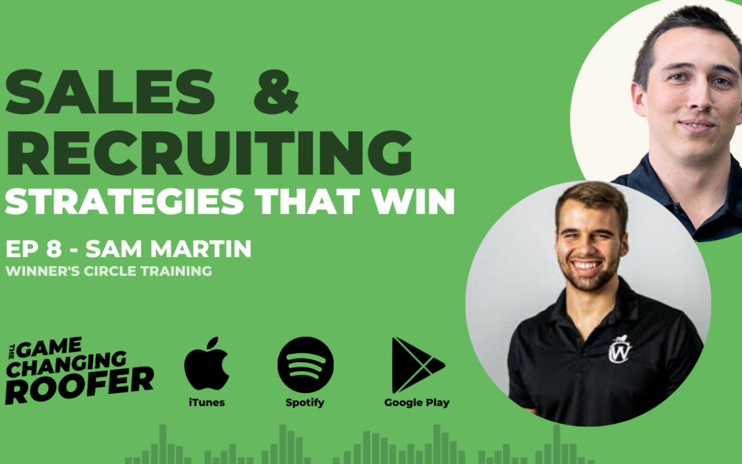 GCR #8: Sales Skills and Recruiting Strategies That Win, with Sam Martin